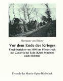 Vor dem Ende des Krieges. Fluchtberichte von 1000 km Pferdetreck aus Zurawia bei Exin (Kreis Schubin) nach Holstein